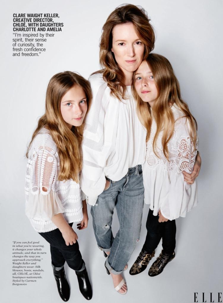 Клер Вејт Келер, креативен директор на Клое со ќерките Шарлот и Амелија -Инспирирана сум од нивниот дух, љубопитноста, свежата самодоверба и слободата. А тоа е важно и за облеката. Ако се чувствувате добро во тоа што го носите, ако тоа го менува вашиот став, тогаш ќе го смени и вашиот пристап кон сите  нешта. Тоа е вистината.